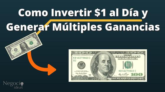 Como Invertir $1 al Día y Generar Múltiples Ganancias