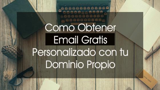 Email Gratis Personalizado con tu Dominio Propio